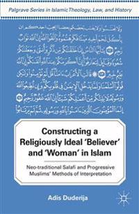 Constructing a Religiously Ideal ',Believer', and ',Woman', in Islam