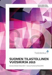 Suomen tilastollinen vuosikirja 2015 - Statistisk årsbok för Finland 2015 - Statistical Yearbook of Finland 2015