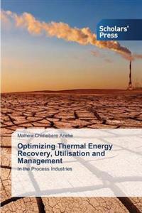 Optimizing Thermal Energy Recovery, Utilisation and Management