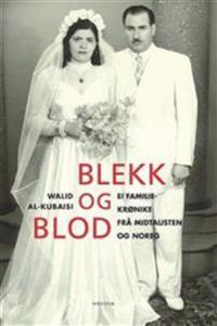 Blekk og blod. Ei familiekrønike fra Midtausten og Noreg - Walid al-Kubaisi   Inprintwriters.org