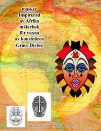 Masker Inspirerad AV Afrika Målarbok För Vuxna AV Konstnär Grace Divine