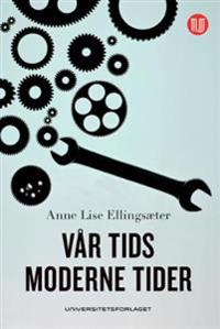 Vår tids moderne tider - Anne Lise Ellingsæter | Inprintwriters.org
