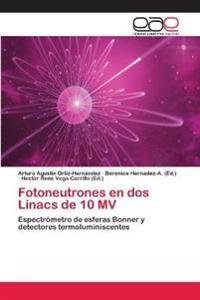 Fotoneutrones En DOS Linacs de 10 Mv