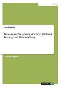 Training Zur Steigerung Der Beweglichkeit. Testung Und Planerstellung