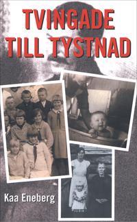 Tvingade till tystnad En okänd historia om några svenska familjeöden