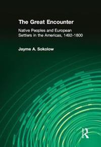 Great Encounter: Native Peoples and European Settlers in the Americas, 1492-1800