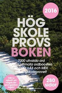 Högskoleprovsboken : 7000 utvalda ord - den ultimata ordboostern till ORD, LÄS och MEK på högskoleprovet!