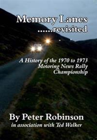 Memory lanes - ...revisited. a history of the 1970 to 1973 motoring news ra