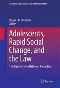 Adolescents, Rapid Social Change, and the Law