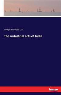 The Industrial Arts of India
