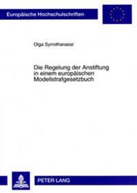 Die Regelung Der Anstiftung in Einem Europaeischen Modellstrafgesetzbuch