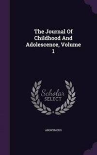 The Journal of Childhood and Adolescence, Volume 1