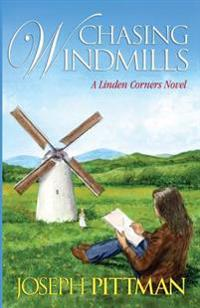 Chasing Windmils: A Linden Corners Novel