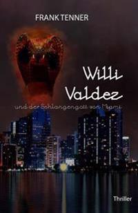 Willi Valdez Und Der Schlangengott Von Miami