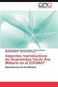 Aspectos Reproductivos de Guacamaya Verde Ara Militaris En El Zoomat