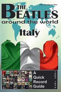 The Beatles - Italy - A Quick Record Guide: Full Color Discography (1963-1972)