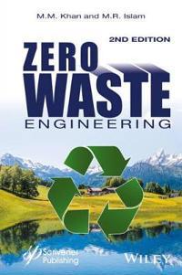 Zero Waste Engineering: A New Era of Sustainable Technology Development