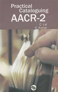 Practical Cataloguing Aacr-ii