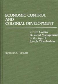 Economic Control and Colonial Development