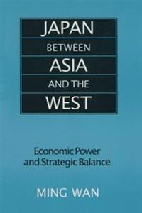 Japan Between Asia and the West: Economic Power and Strategic Balance