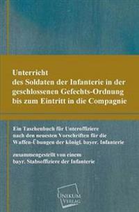 Unterricht Des Soldaten Der Infanterie in Der Geschlossenen Gefechts-Ordnung