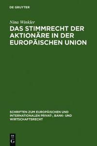 Das Stimmrecht der Aktionare in der Europaischen Union