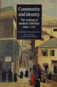 Community and Identity PB: The Making of Modern Gibraltar Since 1704