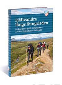 Fjällvandra längs Kungsleden : Abisko - Kvikkjokk