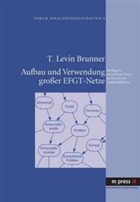 Aufbau Und Verwendung Groer Efgt-Netze: Intelligente Semantische Netze Im Bereich Der Textklassifikation