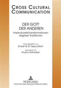 Der Gott Der Anderen: Interkulturelle Transformationen Religioeser Traditionen- Redaktion: Andreas Heise Und Nicolas Bollinger