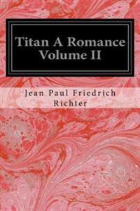 Titan a Romance Volume II