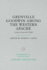 Grenville Goodwin Among the Western Apache