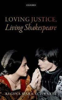 Loving Justice, Living Shakespeare