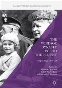 The Windsor Dynasty 1910 to the Present
