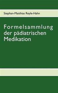 Formelsammlung Der Padiatrischen Medikation