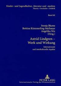 Astrid Lindgren - Werk Und Wirkung: Internationale Und Interkulturelle Aspekte