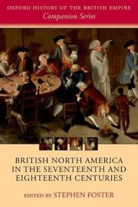 British North America in the Seventeenth and Eighteenth Centuries