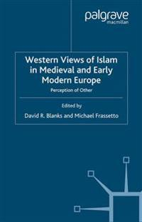 Western Views of Islam in Medieval and Early Modern Europe
