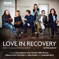 Love in recovery: series 1 & 2 - the bbc radio 4 comedy drama