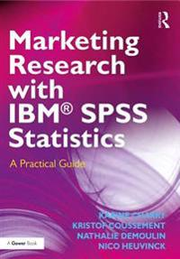 Marketing Research with IBM(R) SPSS Statistics