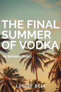 The Final Summer of Vodka: The Marmaris Diaries