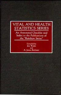 Vital and Health Statistics Series: An Annotated Checklist and Index to the Publications of the Rainbow Series