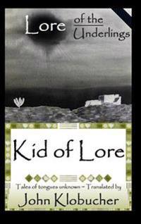 Lore of the Underlings: Kid of Lore