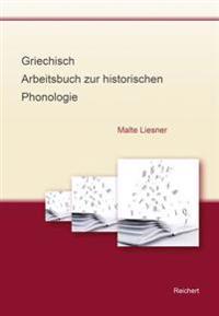 Griechisch - Arbeitsbuch Zur Historischen Phonologie