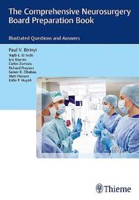 The Comprehensive Neurosurgery Board Preparation Book