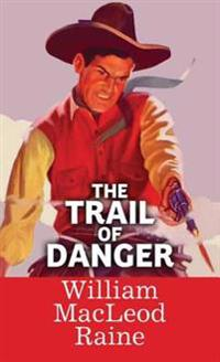 The Trail of Danger