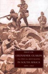 First or Grenadier Guards in South Africa, 1899-1902