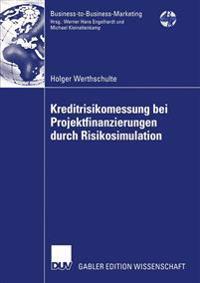 Kreditrisikomessung Bei Projektfinanzierungen Durch Risikosimulation