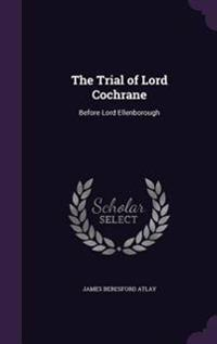 The Trial of Lord Cochrane