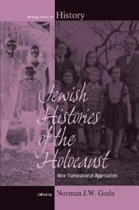 Jewish Histories of the Holocaust: New Transnational Approaches